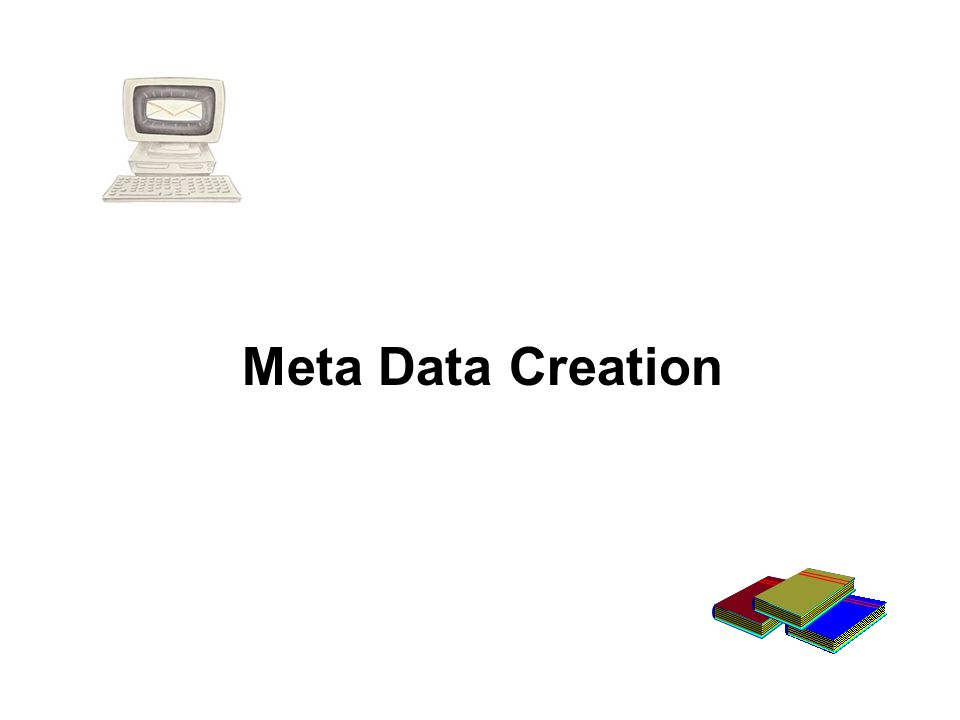 Meta Data Creation