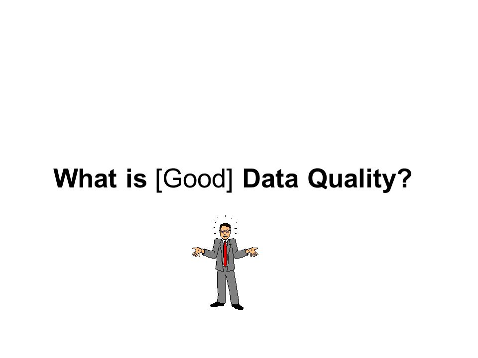 What is [Good] Data Quality