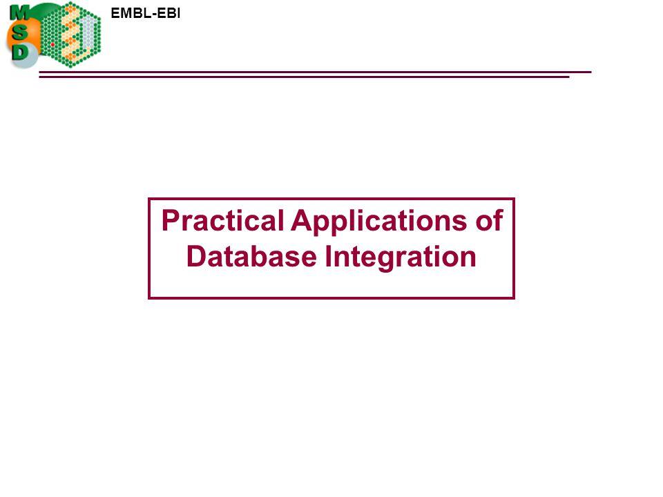 EMBL-EBI Practical Applications of Database Integration