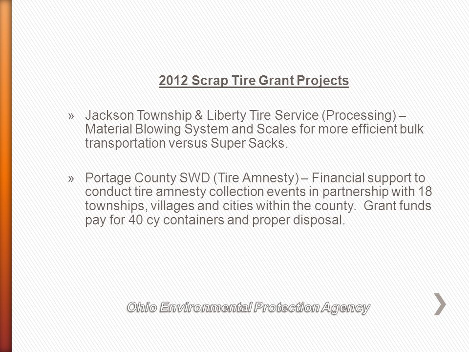 2012 Scrap Tire Grant Projects »Jackson Township & Liberty Tire Service (Processing) – Material Blowing System and Scales for more efficient bulk transportation versus Super Sacks.