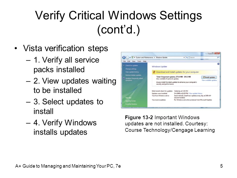 A+ Guide to Managing and Maintaining Your PC, 7e36 Back Up User Data (cont'd.) Windows 2000/XP additional items to back up: –E-mail messages and address book –Internet Explorer favorites list Figure 13-28 Schedule repeated backups Courtesy: Course Technology/Cengage Learning