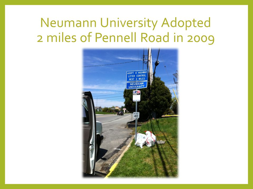 Neumann University Adopted 2 miles of Pennell Road in 2009