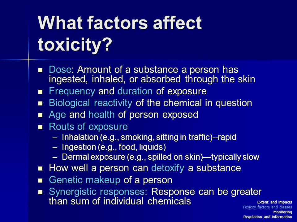 What factors affect toxicity.