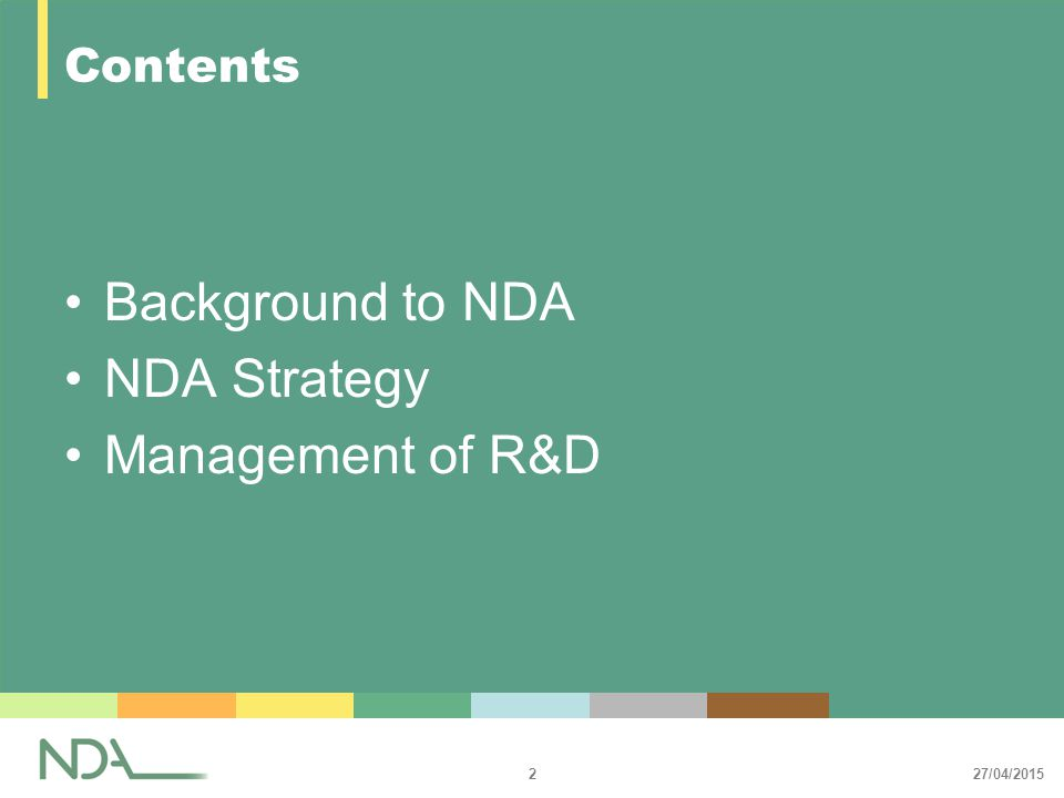 27/04/2015 2 Contents Background to NDA NDA Strategy Management of R&D