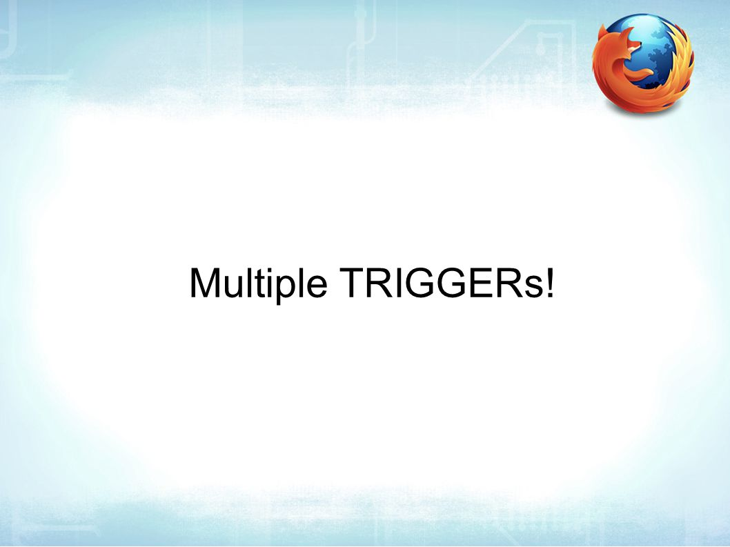 Multiple TRIGGERs!