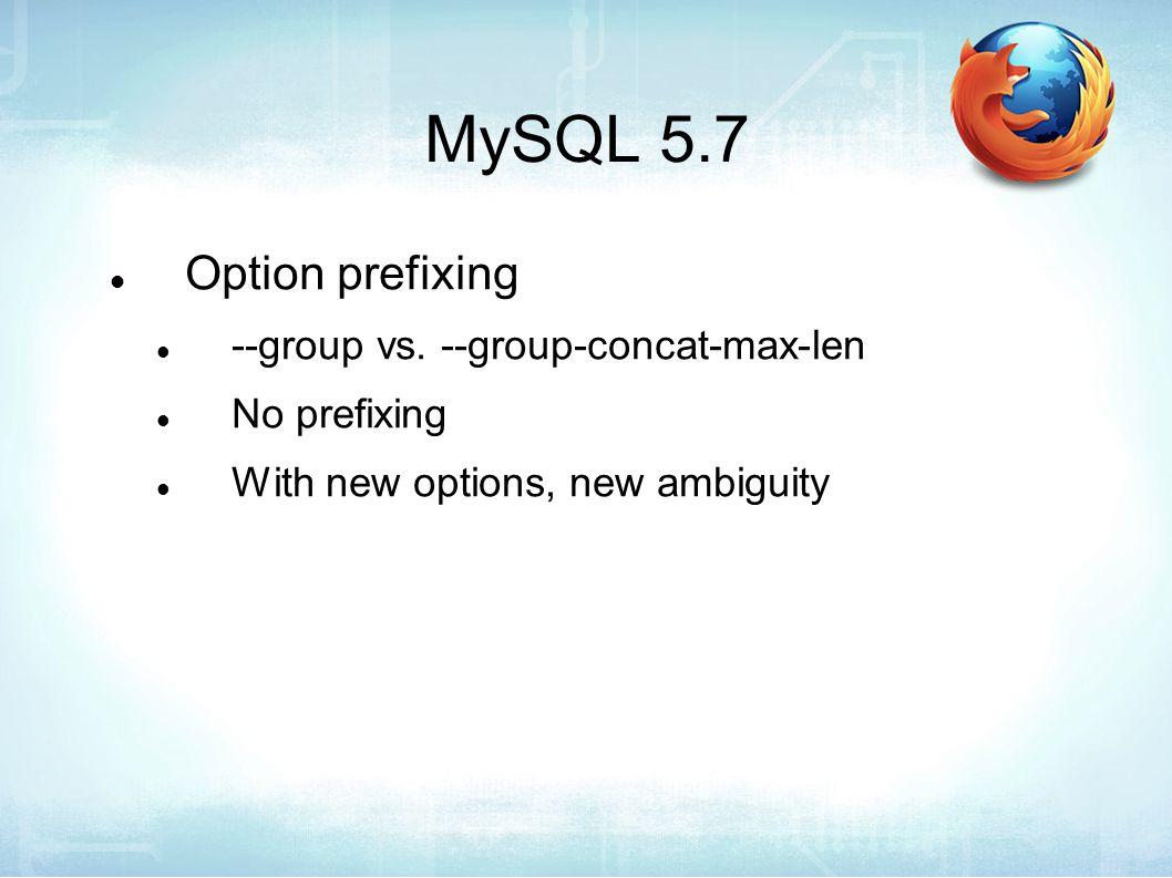 MySQL 5.7 Option prefixing --group vs.