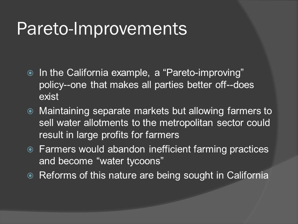 "Pareto-Improvements  In the California example, a ""Pareto-improving"" policy--one that makes all parties better off--does exist  Maintaining separate"