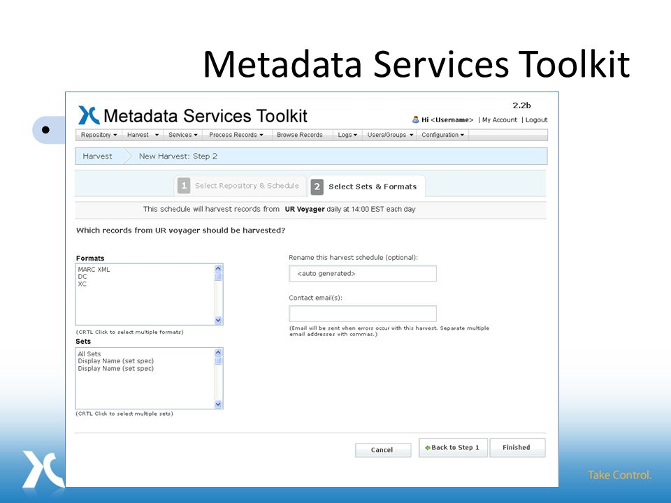 Metadata Services Toolkit Add Repositories Schedule Harvests Orchestrate Services Browse Records Make improved metadata available Metadata Services Toolkit Record Cleanup FRBRization Authority Control Aggregation Metadata Tools: 15