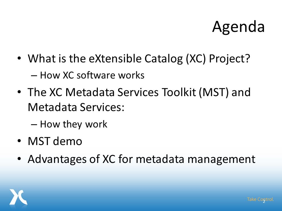 Agenda What is the eXtensible Catalog (XC) Project.