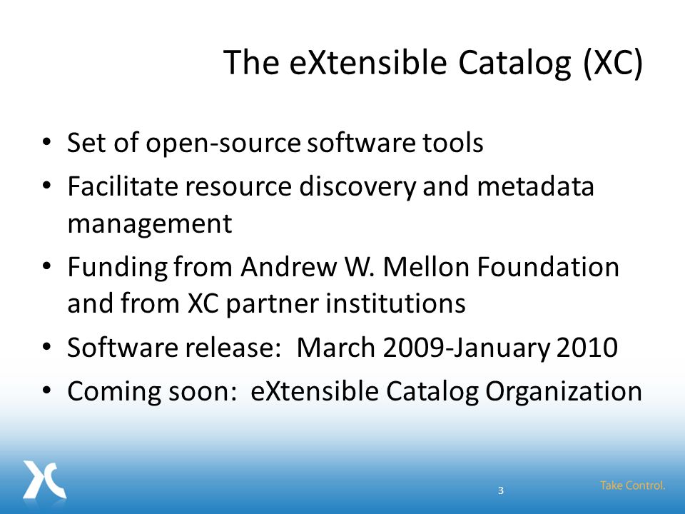XC software functionalities User Interface: Next-generation library website and search interface Metadata Tools: Aggregate metadata from various repositories to enable fast searching Connectivity: Create open standards interfaces to Integrated Library Systems 4