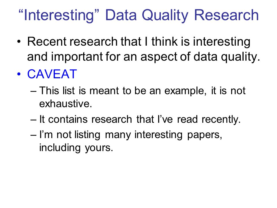 Interesting Data Quality Research Recent research that I think is interesting and important for an aspect of data quality.