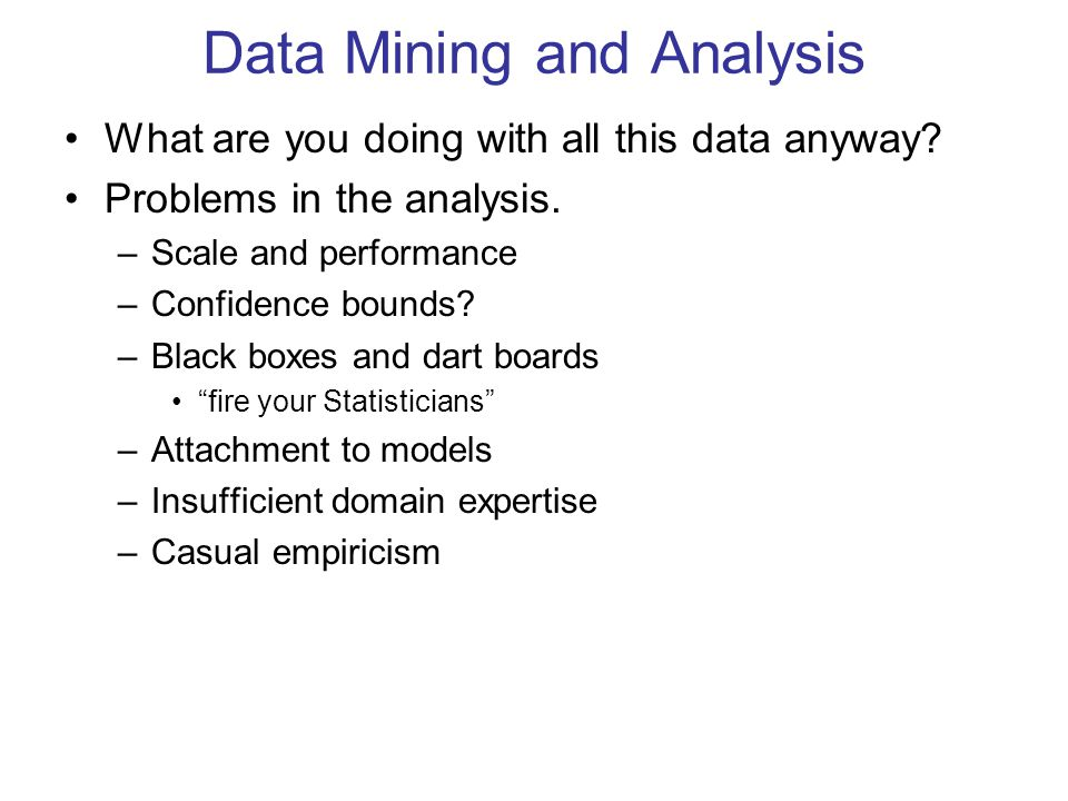 Data Mining and Analysis What are you doing with all this data anyway.