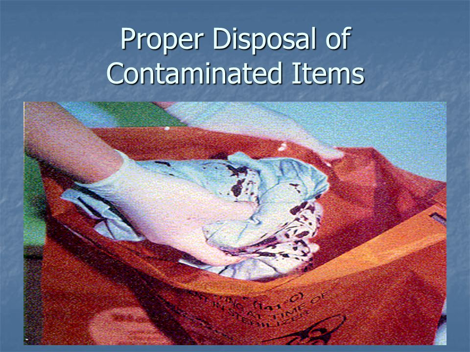 Proper Disposal of Contaminated Items 41