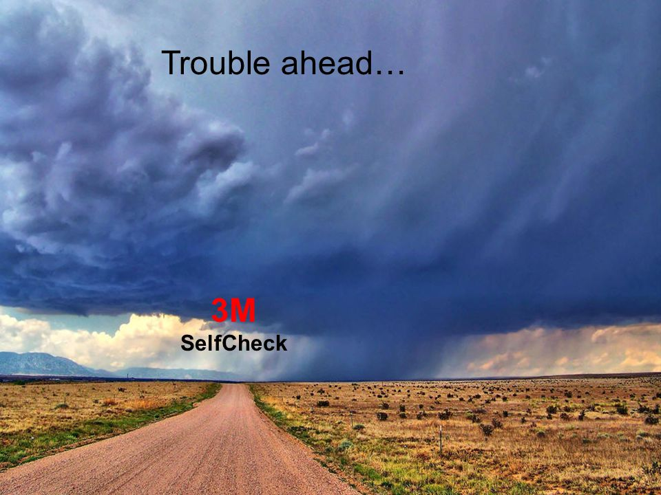 Trouble ahead… 3M SelfCheck