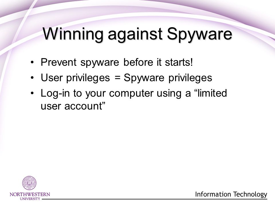 Winning against Spyware Prevent spyware before it starts.