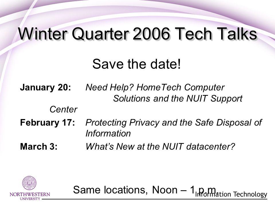 Winter Quarter 2006 Tech Talks January 20: Need Help.