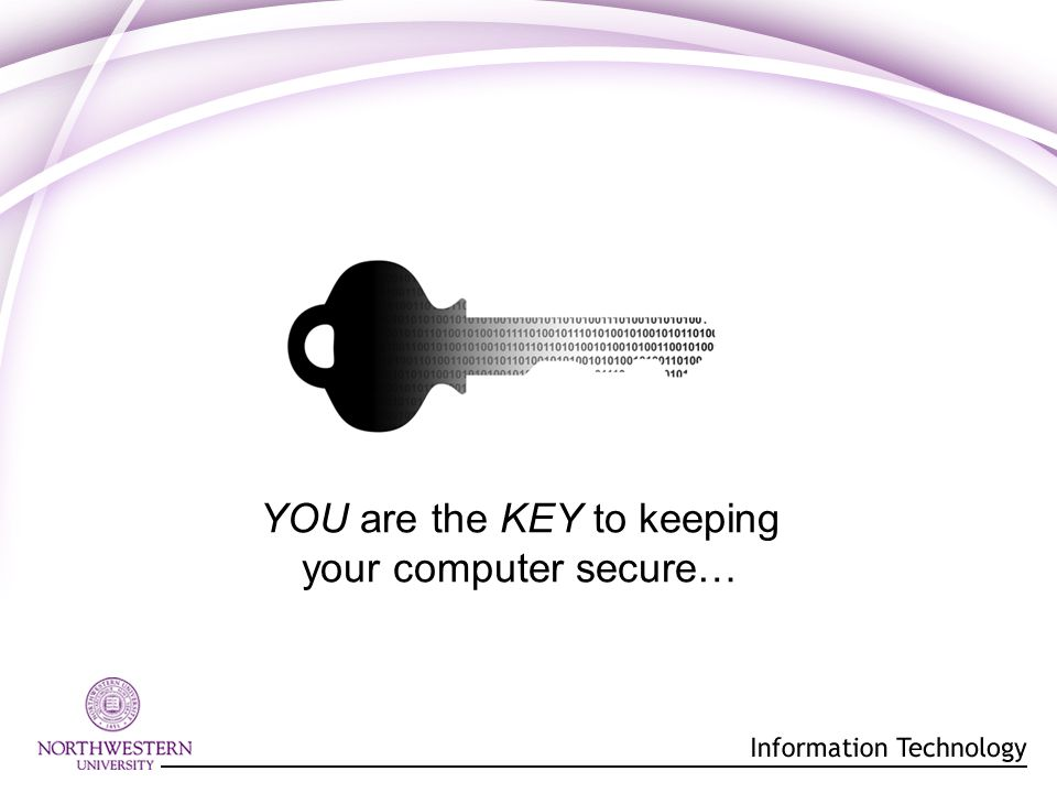 YOU are the KEY to keeping your computer secure…