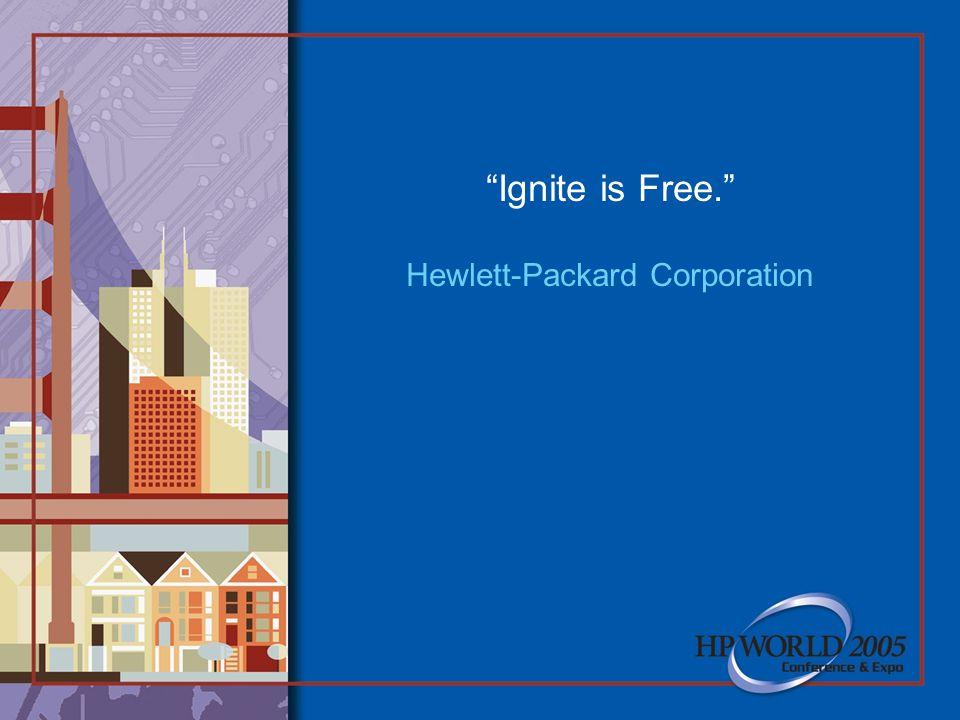 Ignite is Free. Hewlett-Packard Corporation