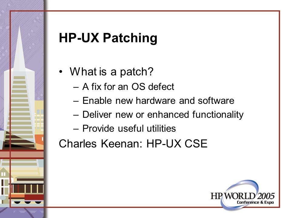 HP-UX Patching What is a patch.