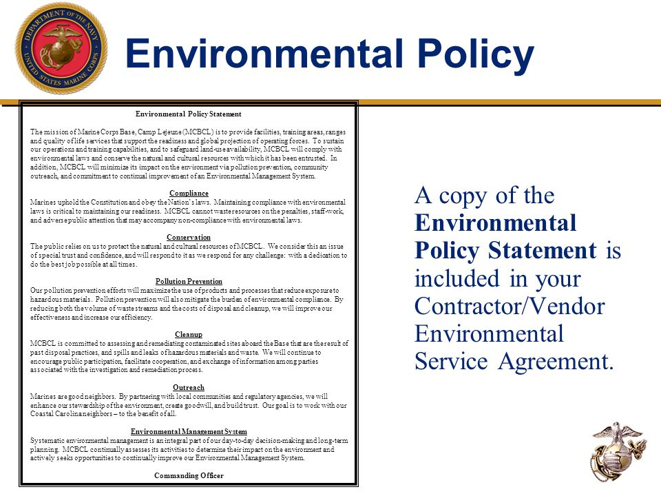 Environmental Policy A copy of the Environmental Policy Statement is included in your Contractor/Vendor Environmental Service Agreement.