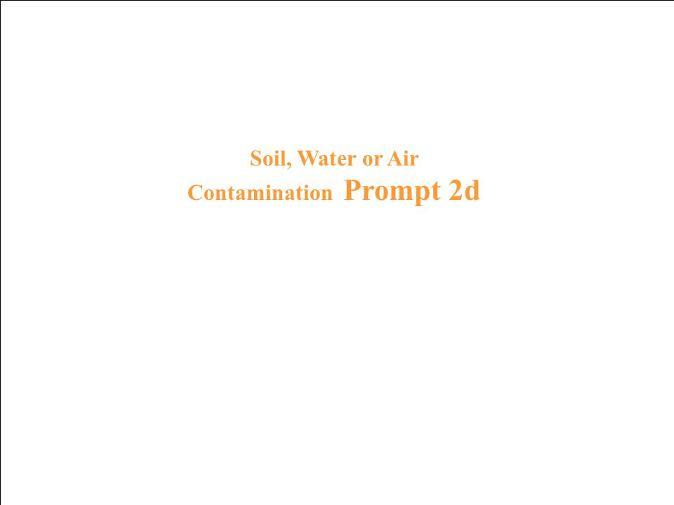 Soil, Water or Air Contamination Response 1d