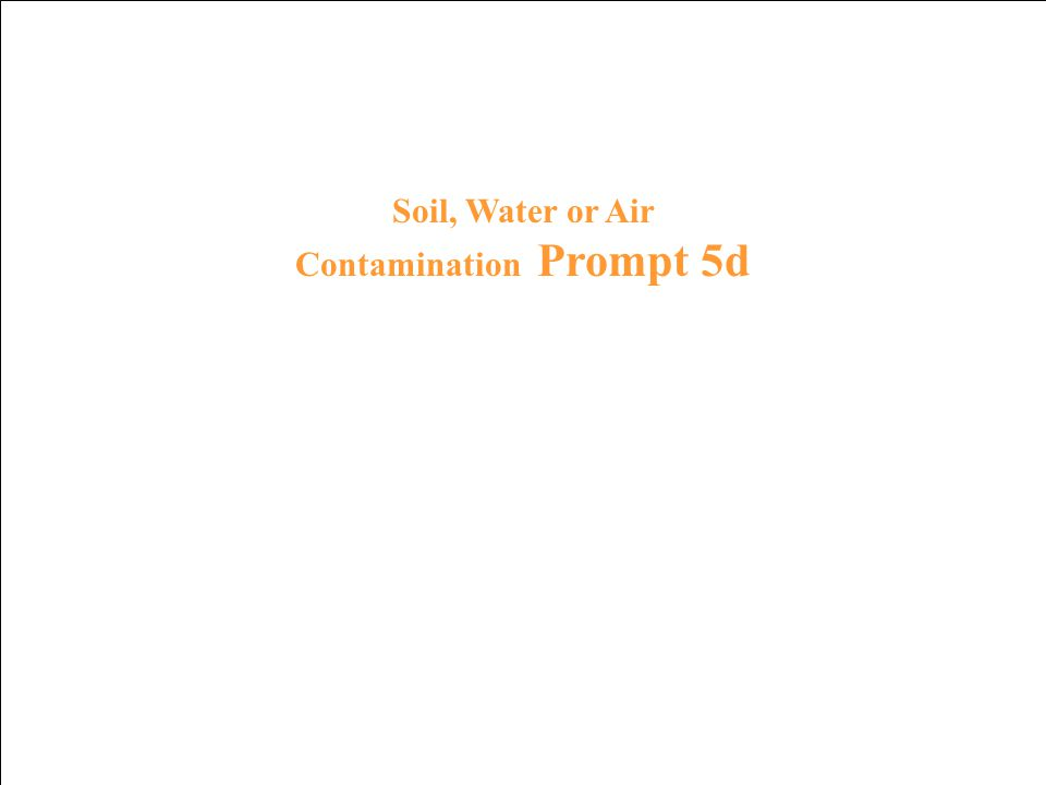 Soil, Water or Air Contamination Response 4d