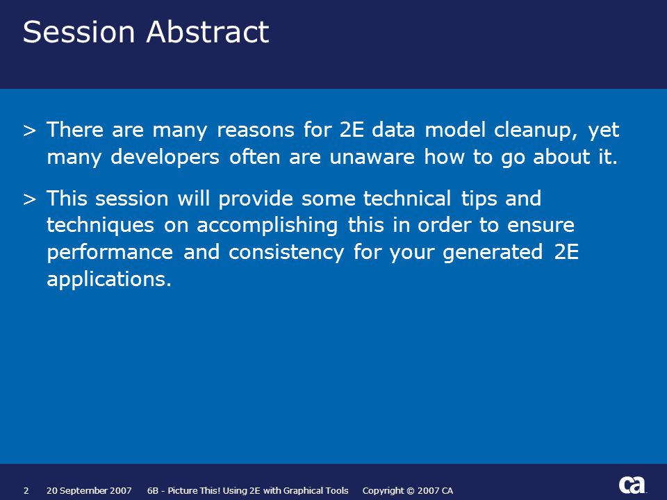 Session Abstract >There are many reasons for 2E data model cleanup, yet many developers often are unaware how to go about it.