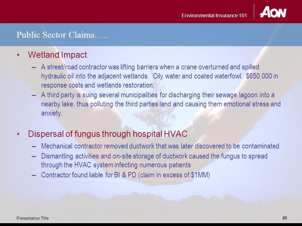 Environmental Insurance 101 Presentation Title 20 Public Sector Claims…..
