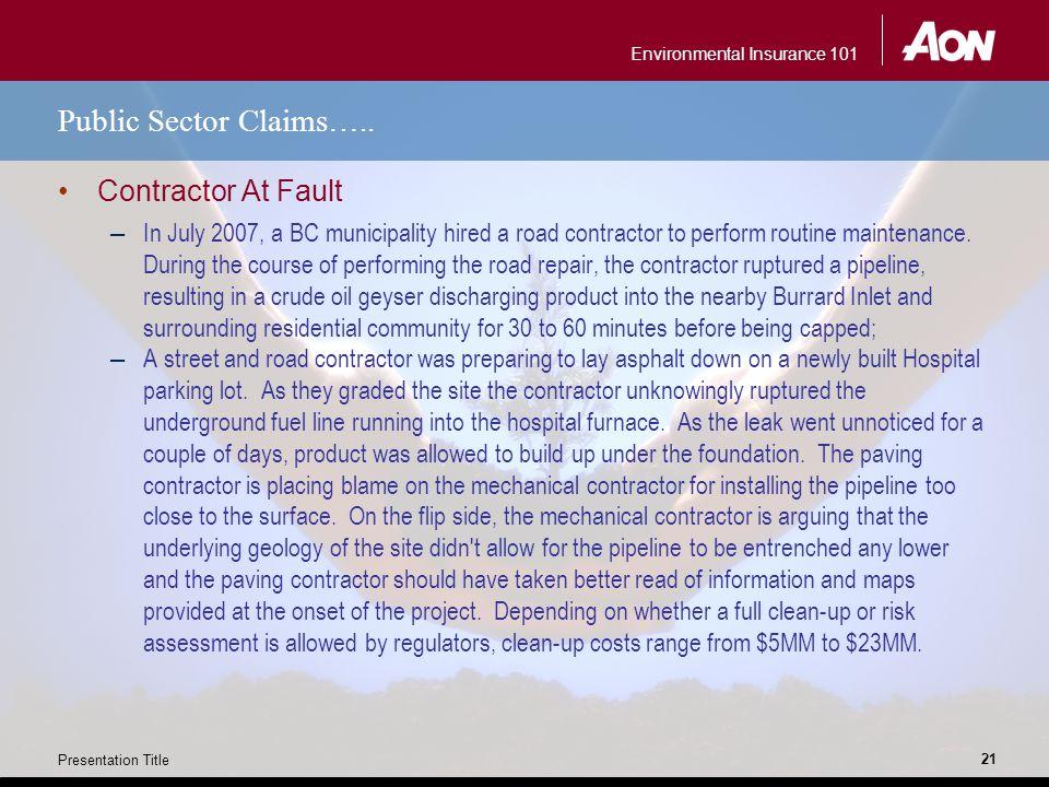 Environmental Insurance 101 Presentation Title 21 Public Sector Claims…..