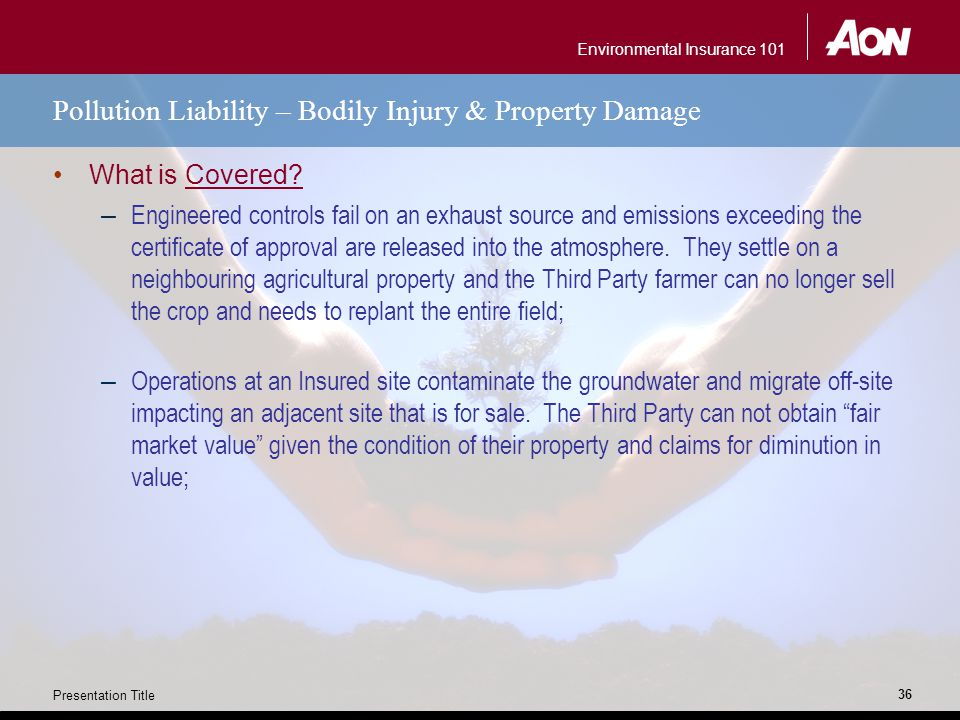 Environmental Insurance 101 Presentation Title 36 Pollution Liability – Bodily Injury & Property Damage What is Covered.