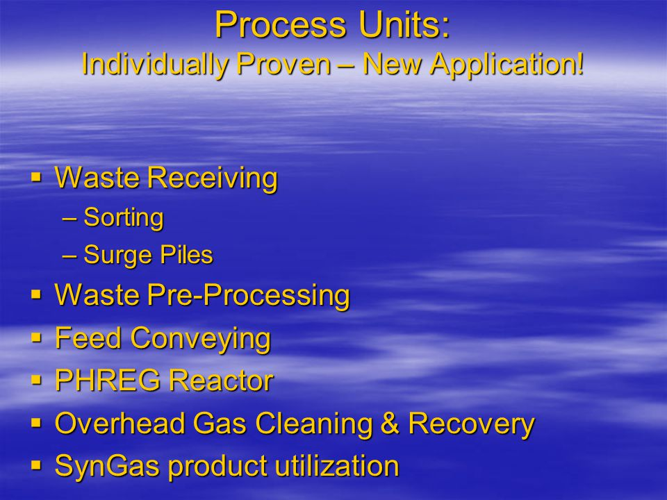 Process Units: Individually Proven – New Application.