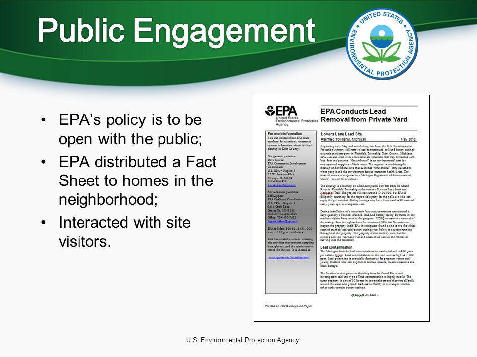 U.S. Environmental Protection Agency EPA's policy is to be open with the public; EPA distributed a Fact Sheet to homes in the neighborhood; Interacted