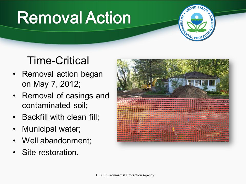 U.S. Environmental Protection Agency Time-Critical Removal action began on May 7, 2012; Removal of casings and contaminated soil; Backfill with clean