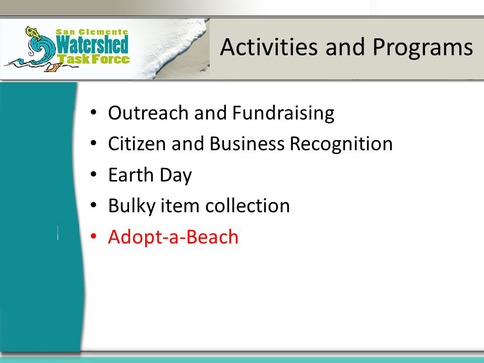 Activities and Programs Outreach and Fundraising Citizen and Business Recognition Earth Day Bulky item collection Adopt-a-Beach