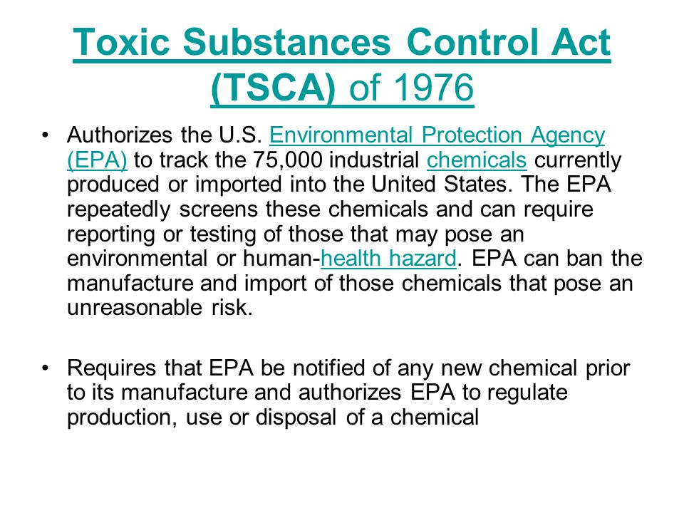 Toxic Substances Control Act (TSCA) of 1976 Authorizes the U.S.