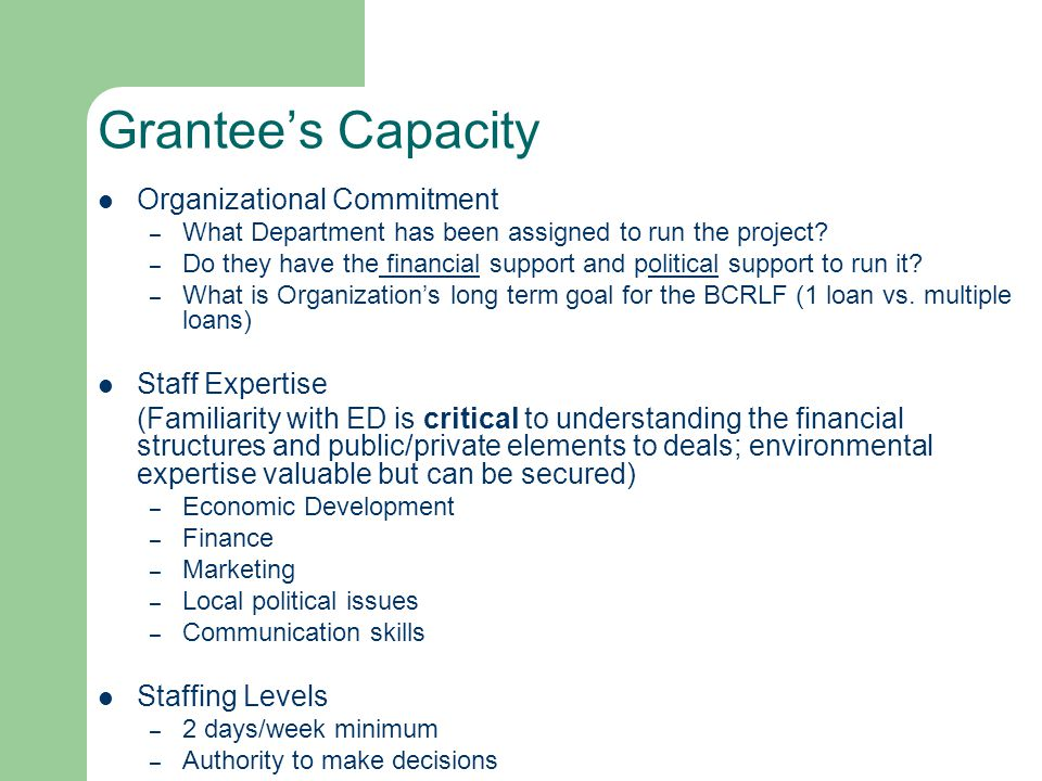 Grantee's Capacity Organizational Commitment – What Department has been assigned to run the project.