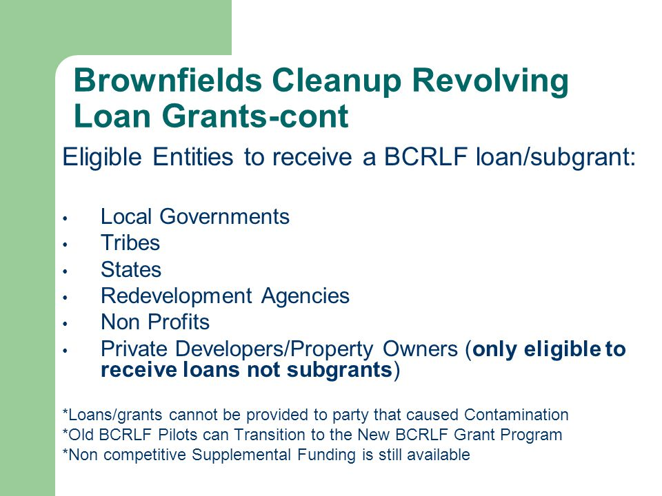 Facts and Figures on the BCRLF Program As of November 1, 2004, 67 loans & 3 subgrants made; over $28 million 2 loans – 199912 loans– 2002 4 loans – 2000 19 loans– 2003 8 loans – 2001 26 loans– 2004 Loans range from $50,000 to $1.95 million; average $460,000 Loan interest rates 0-6% variable; 1.7% avg Loan repayment – 1 month to 20 years; avg 6.7 years