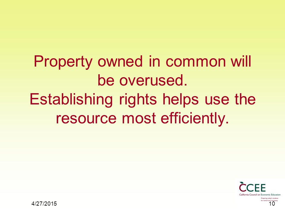 4/27/201510 Property owned in common will be overused.