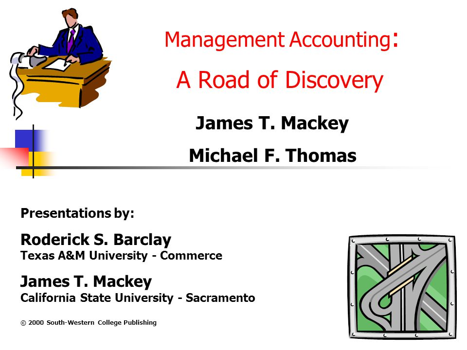Management Accounting : A Road of Discovery James T.