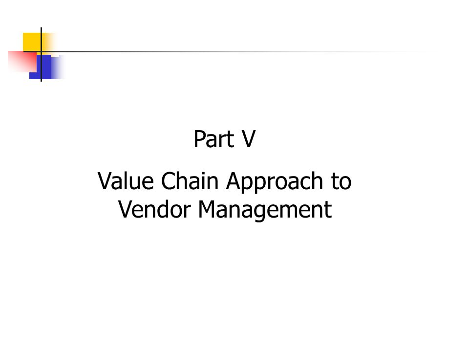 Part V Value Chain Approach to Vendor Management