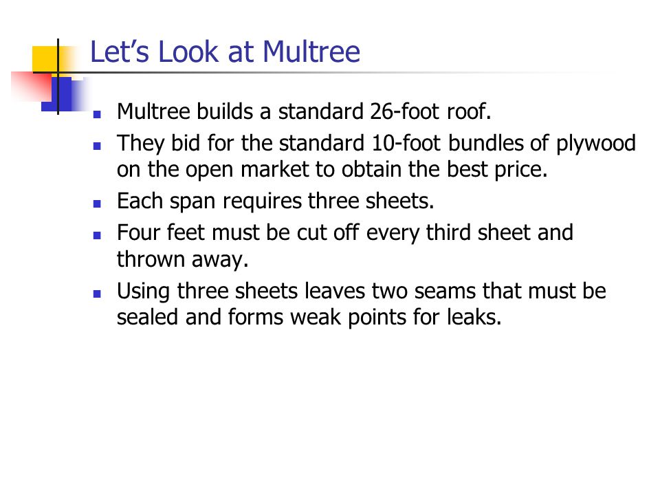 Let's Look at Multree Multree builds a standard 26-foot roof.