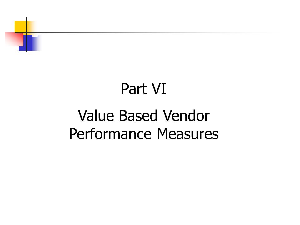 Part VI Value Based Vendor Performance Measures