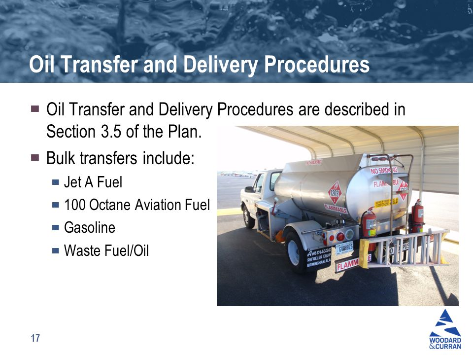 17 Oil Transfer and Delivery Procedures ▀ Oil Transfer and Delivery Procedures are described in Section 3.5 of the Plan. ▀ Bulk transfers include: ▀ J