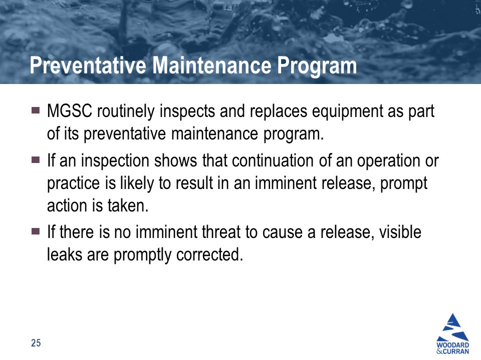 25 Preventative Maintenance Program ▀ MGSC routinely inspects and replaces equipment as part of its preventative maintenance program. ▀ If an inspecti