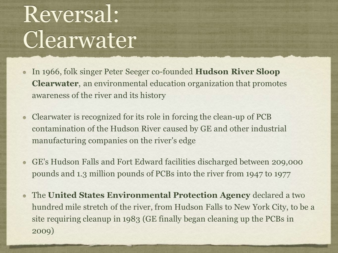 Reversal: Clearwater In 1966, folk singer Peter Seeger co-founded Hudson River Sloop Clearwater, an environmental education organization that promotes