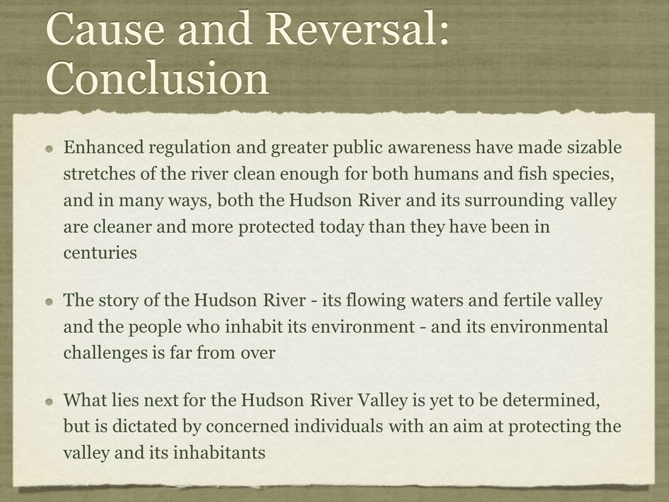 Cause and Reversal: Conclusion Enhanced regulation and greater public awareness have made sizable stretches of the river clean enough for both humans