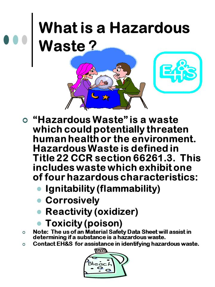 """What is a Hazardous Waste ? """"Hazardous Waste"""" is a waste which could potentially threaten human health or the environment. Hazardous Waste is defined"""
