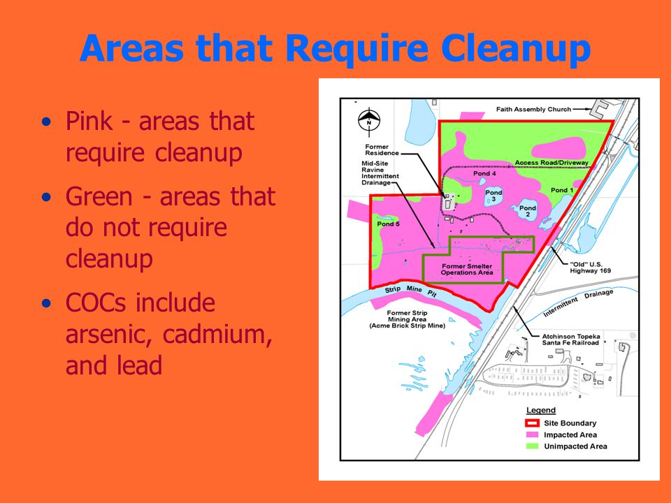 Areas that Require Cleanup Pink - areas that require cleanup Green - areas that do not require cleanup COCs include arsenic, cadmium, and lead