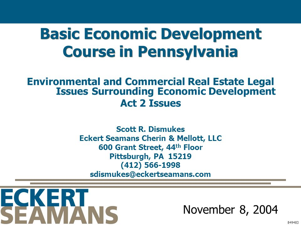 Basic Economic Development Course in Pennsylvania Environmental and Commercial Real Estate Legal Issues Surrounding Economic Development Act 2 Issues Scott R.