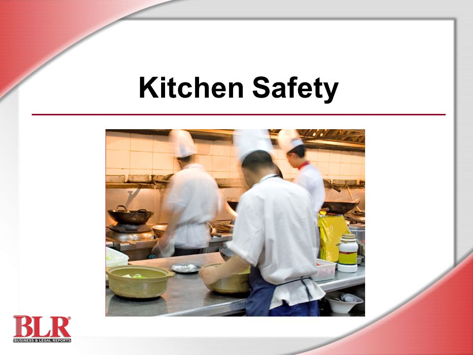 © Business & Legal Reports, Inc.0812 Kitchen Safety Review: True or False.